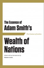The Essence of Adam Smith's Wealth of Nations cover