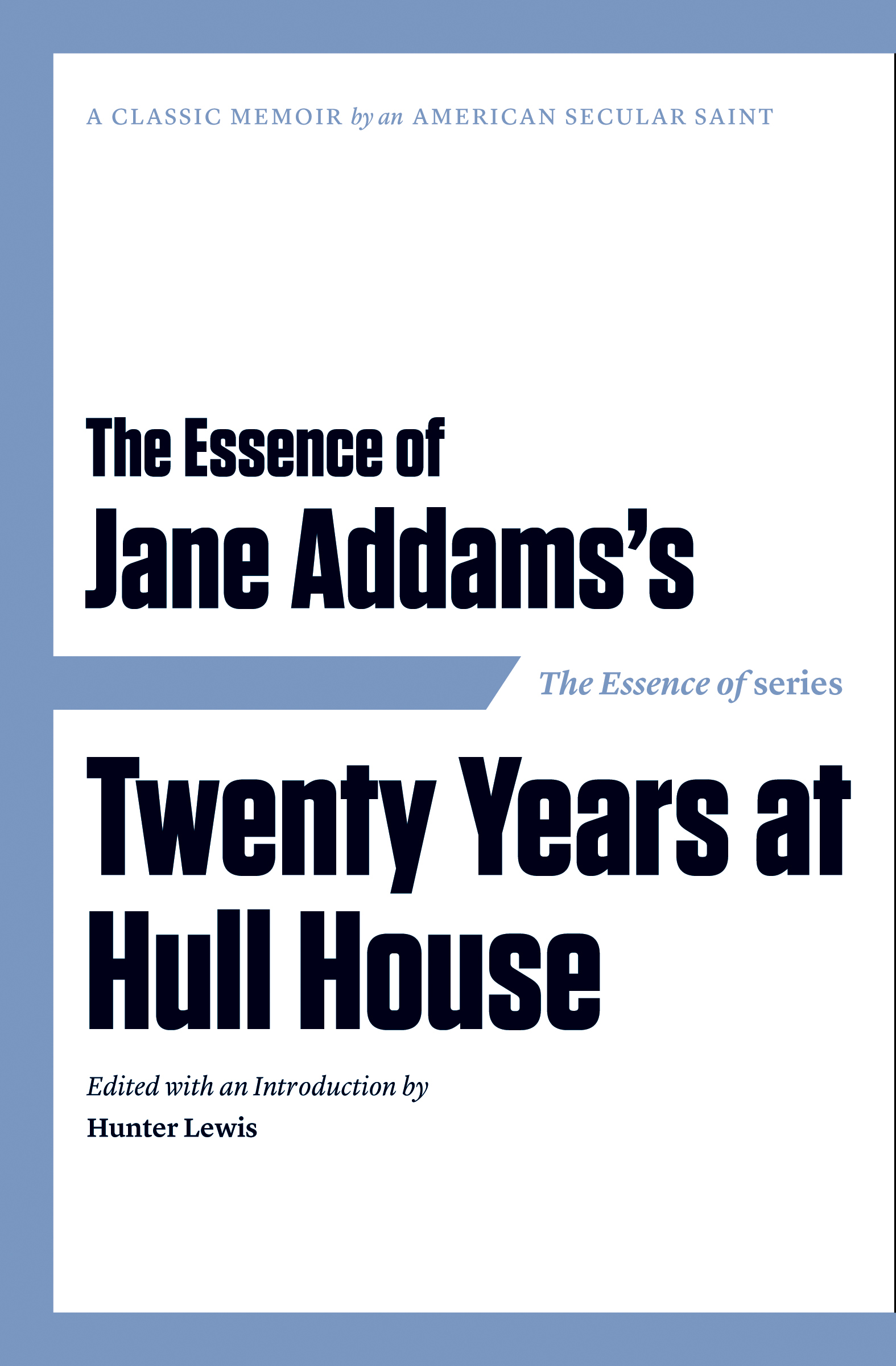 the essence of jane addams s twenty years at hull house axios press. Black Bedroom Furniture Sets. Home Design Ideas